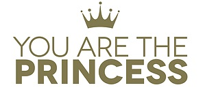 you are the princess